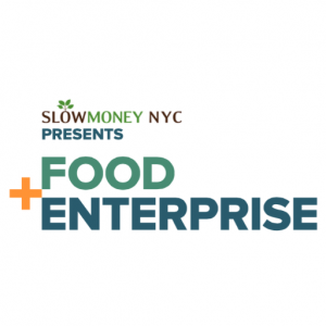 Slow Money Food and Enterprise