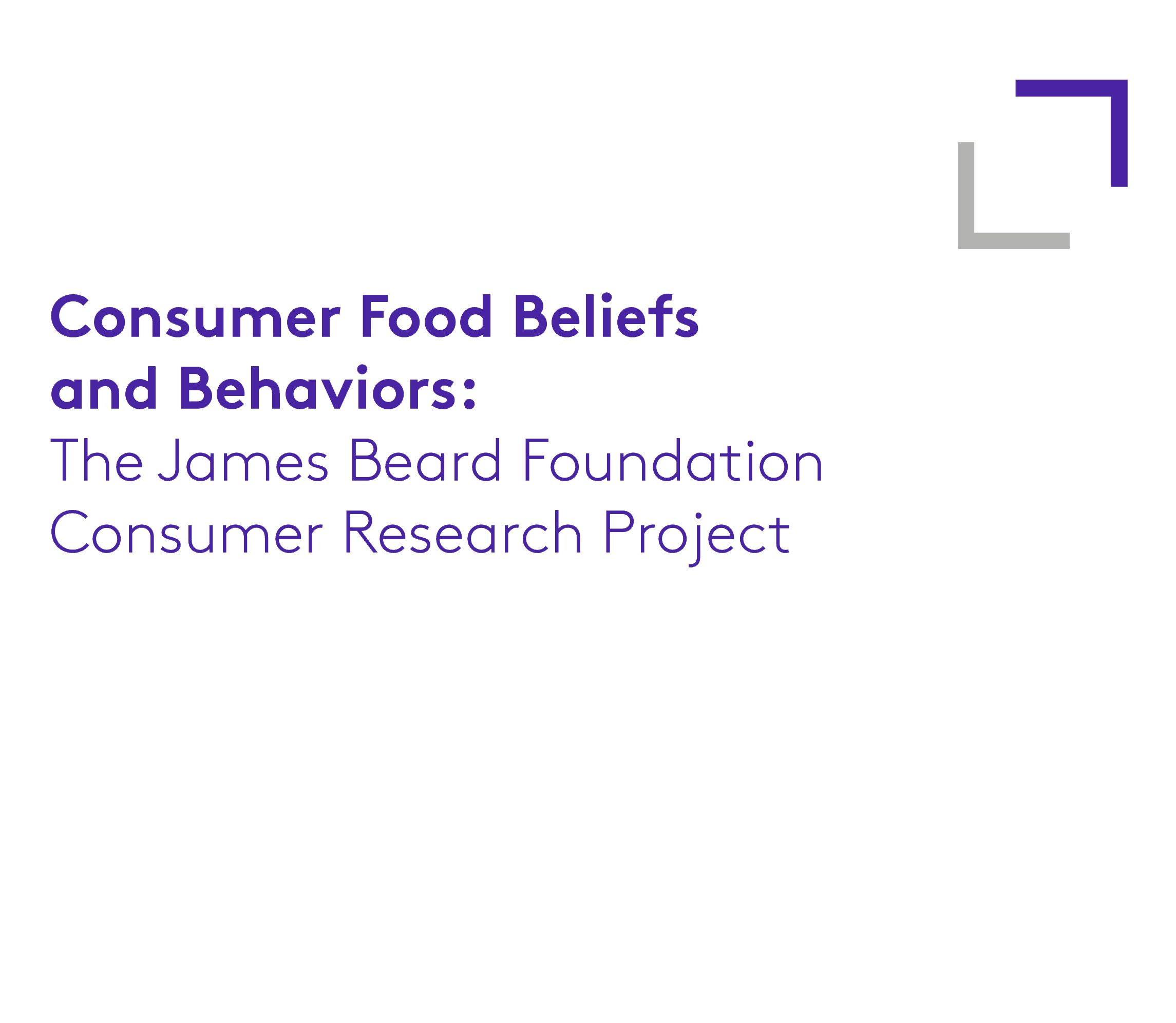 Consumer Food Beliefs and Behaviors